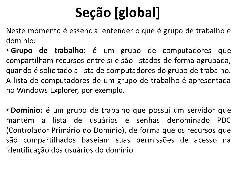 Seção [global] Neste momento é essencial entender o que é grupo de trabalho e domínio: